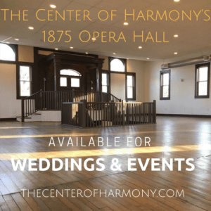 The Historic 1875 Opera Hall Venue , at the Center of Harmony