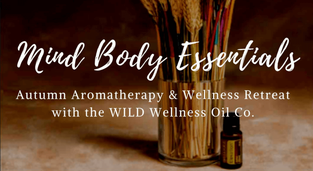 Mind Body Essentials: Autumn Aromatherapy & Wellness Retreat