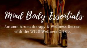 Mind Body Essentials: Autumn Aromatherapy & Wellness Retreat
